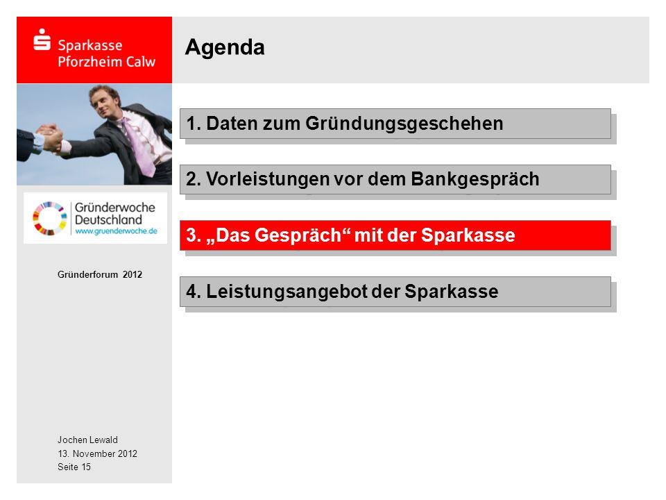 Jochen Lewald 13. November 2012 Gründerforum 2012 Seite 15 Agenda 2.