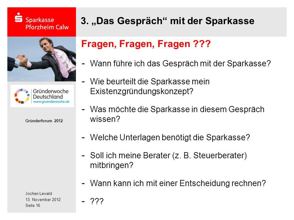 Jochen Lewald 13. November 2012 Gründerforum 2012 Seite 16 3.