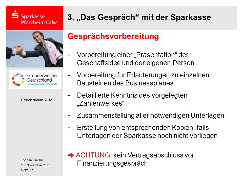 Jochen Lewald 13. November 2012 Gründerforum 2012 Seite 17 3.