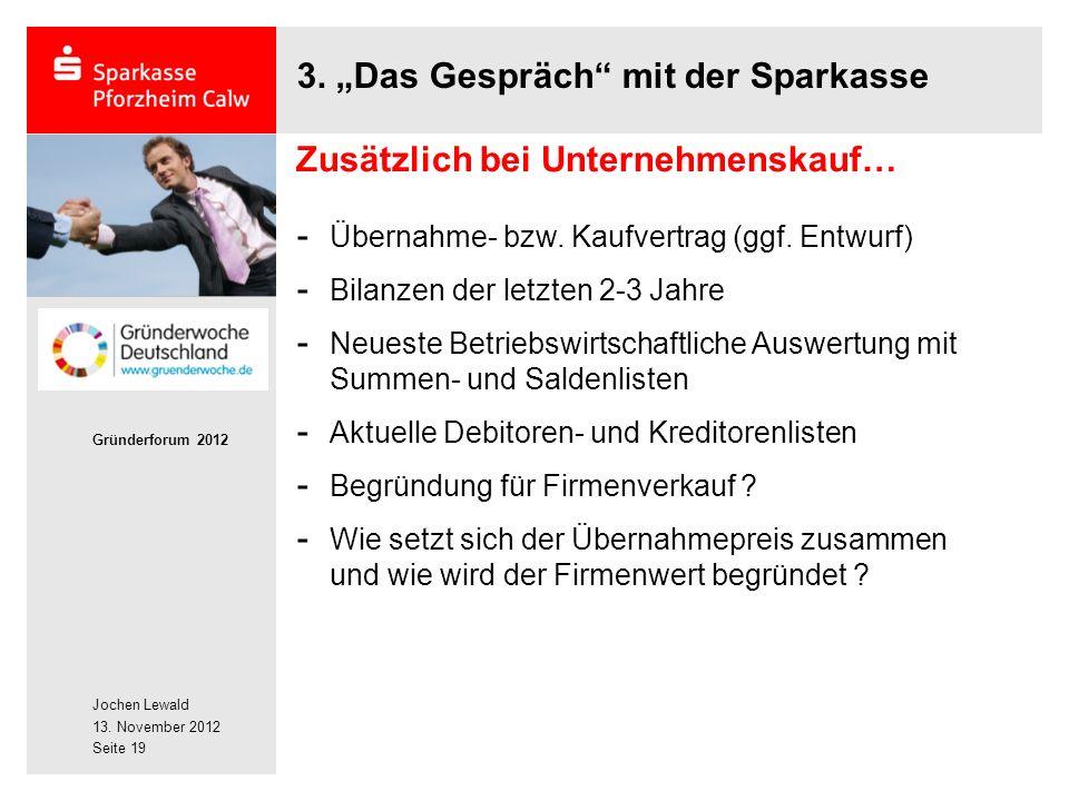 Jochen Lewald 13. November 2012 Gründerforum 2012 Seite 19 - Übernahme- bzw.