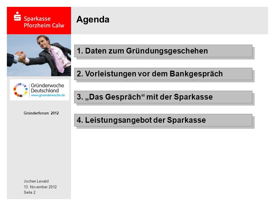 Jochen Lewald 13. November 2012 Gründerforum 2012 Seite 2 Agenda 2.