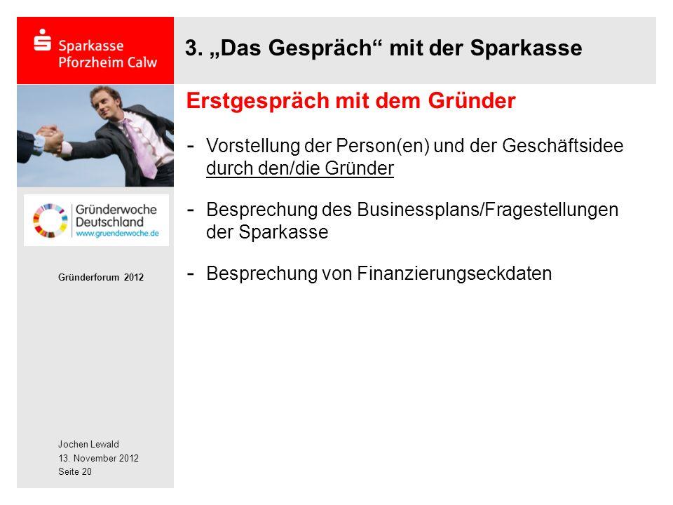 Jochen Lewald 13. November 2012 Gründerforum 2012 Seite 20 3.