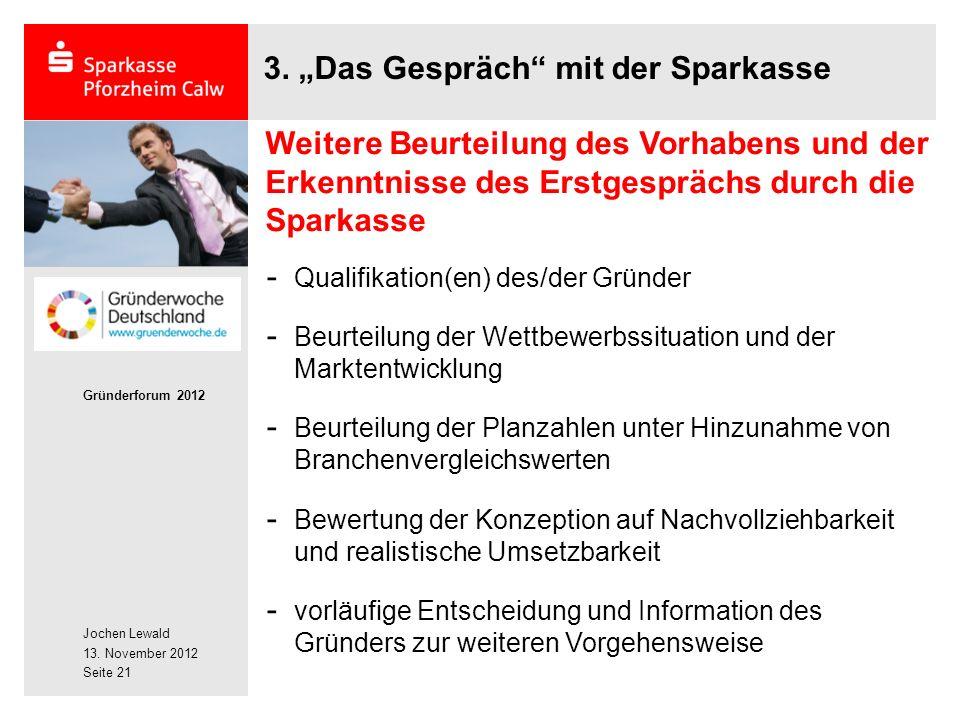 Jochen Lewald 13. November 2012 Gründerforum 2012 Seite 21 3.