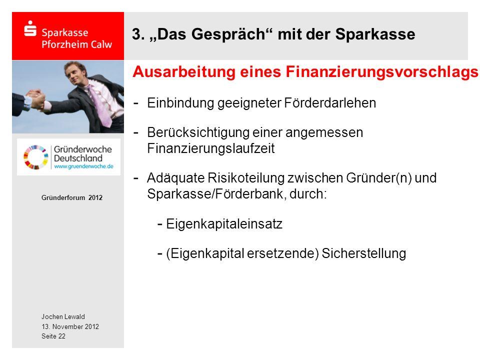 Jochen Lewald 13. November 2012 Gründerforum 2012 Seite 22 3.