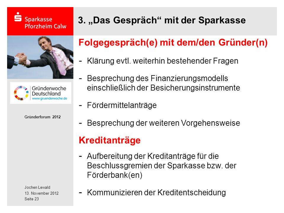 Jochen Lewald 13. November 2012 Gründerforum 2012 Seite 23 3.