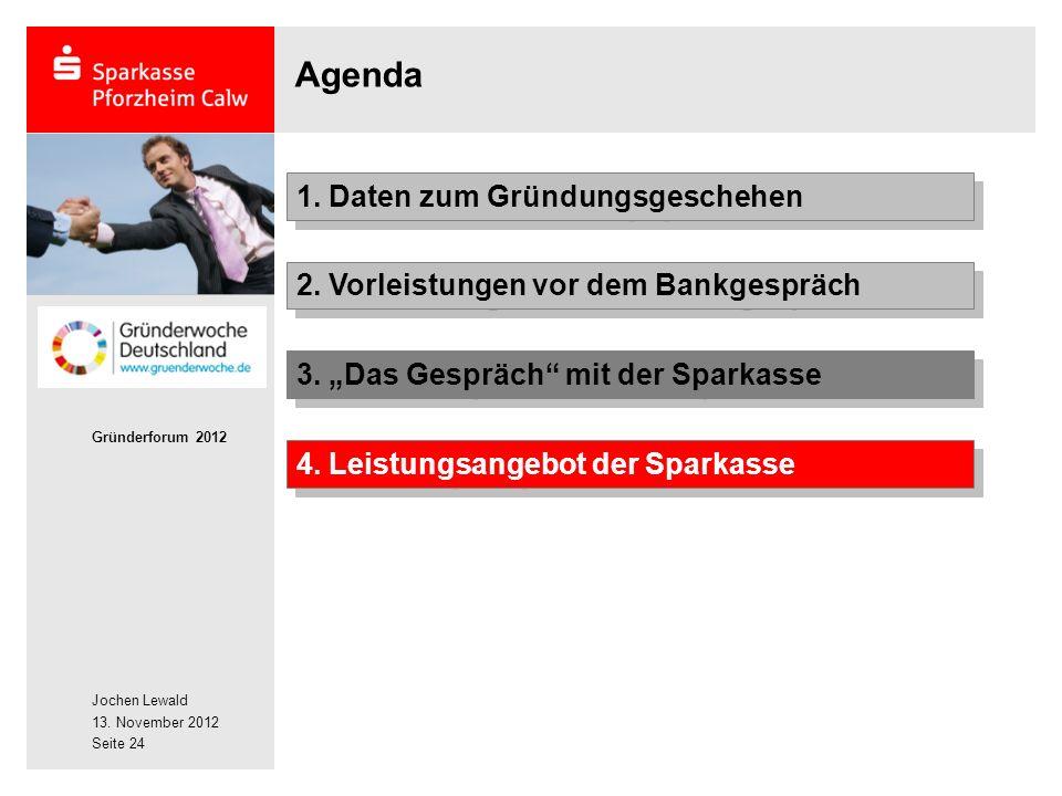 Jochen Lewald 13. November 2012 Gründerforum 2012 Seite 24 Agenda 2.