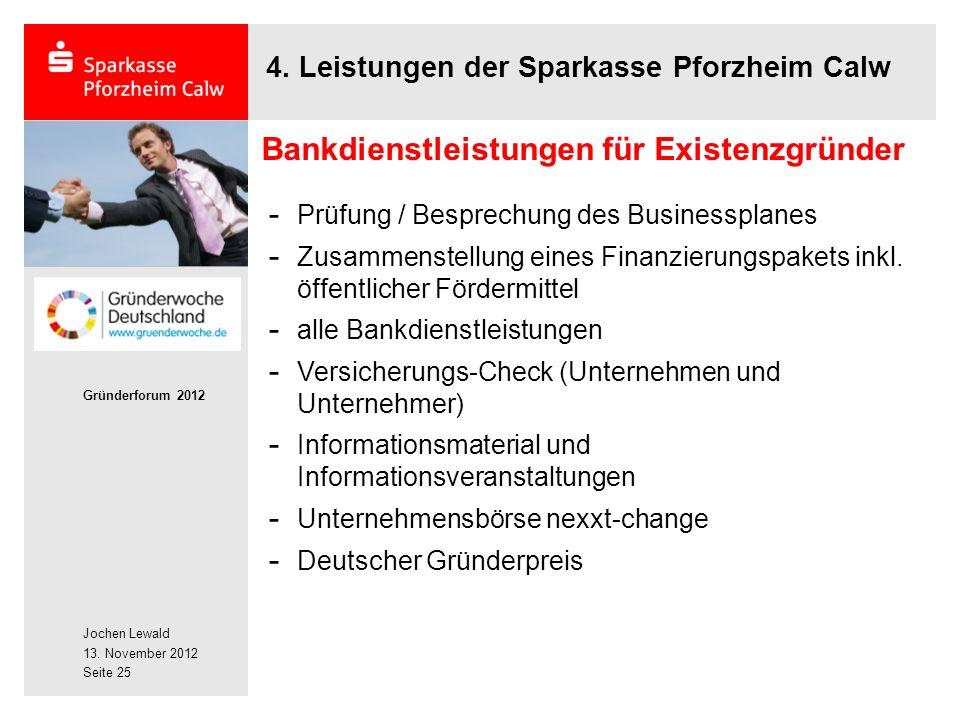 Jochen Lewald 13. November 2012 Gründerforum 2012 Seite 25 4.