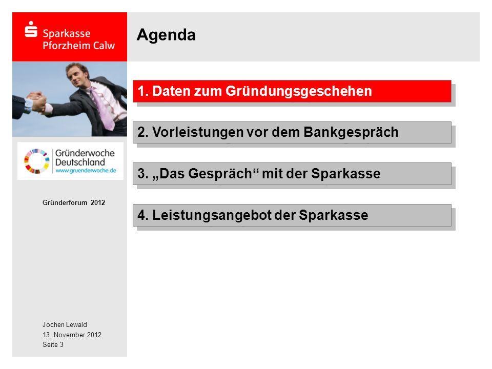 Jochen Lewald 13. November 2012 Gründerforum 2012 Seite 3 Agenda 2.