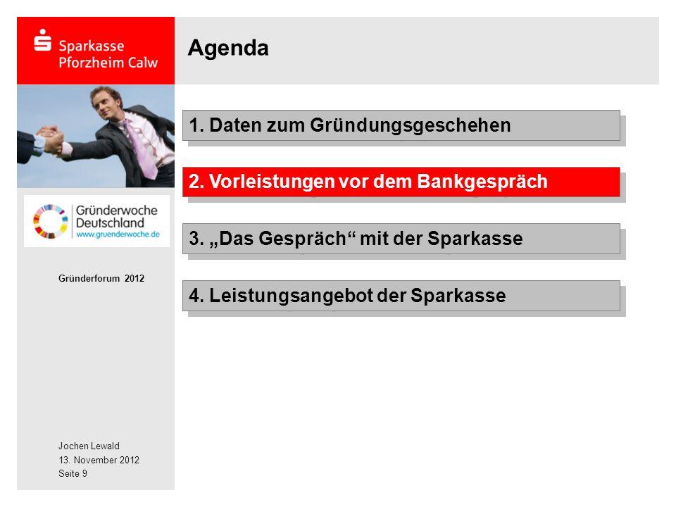 Jochen Lewald 13. November 2012 Gründerforum 2012 Seite 9 Agenda 2.