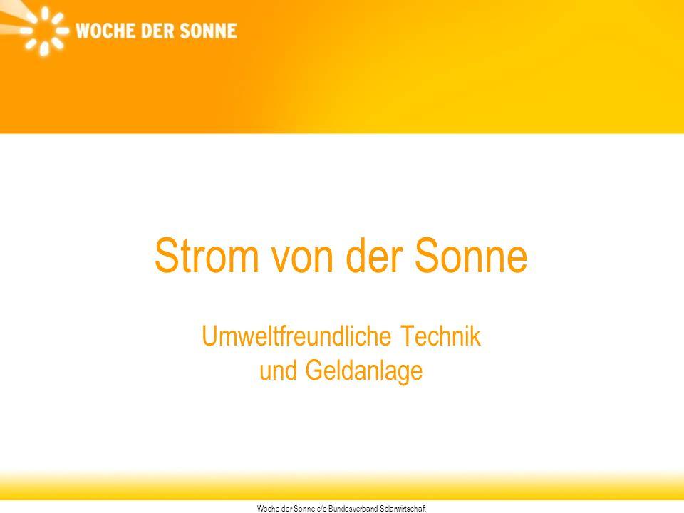 Woche der Sonne c/o Bundesverband Solarwirtschaft Strom von der Sonne Umweltfreundliche Technik und Geldanlage