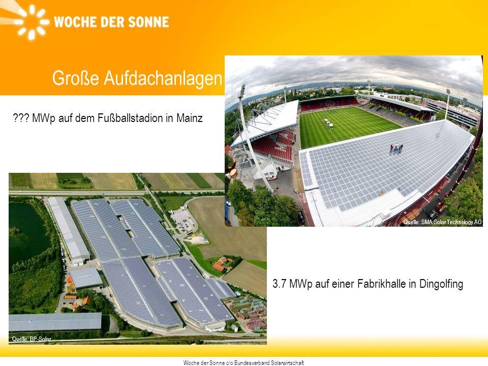 Woche der Sonne c/o Bundesverband Solarwirtschaft 3.7 MWp auf einer Fabrikhalle in Dingolfing Große Aufdachanlagen Quelle: BP-Solar Quelle: SMA Solar Technology AG ??.