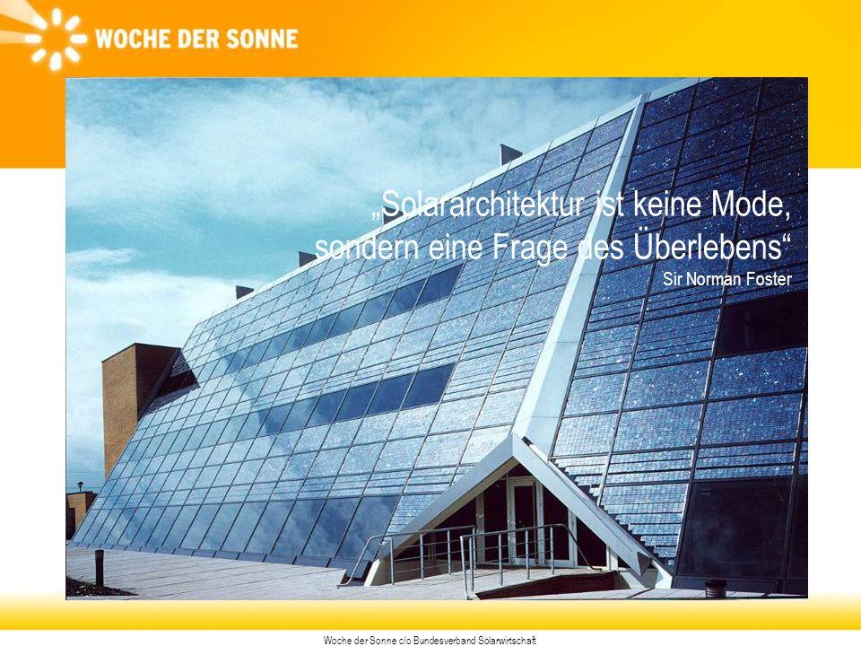 """Woche der Sonne c/o Bundesverband Solarwirtschaft """"Solararchitektur ist keine Mode, sondern eine Frage des Überlebens Sir Norman Foster"""