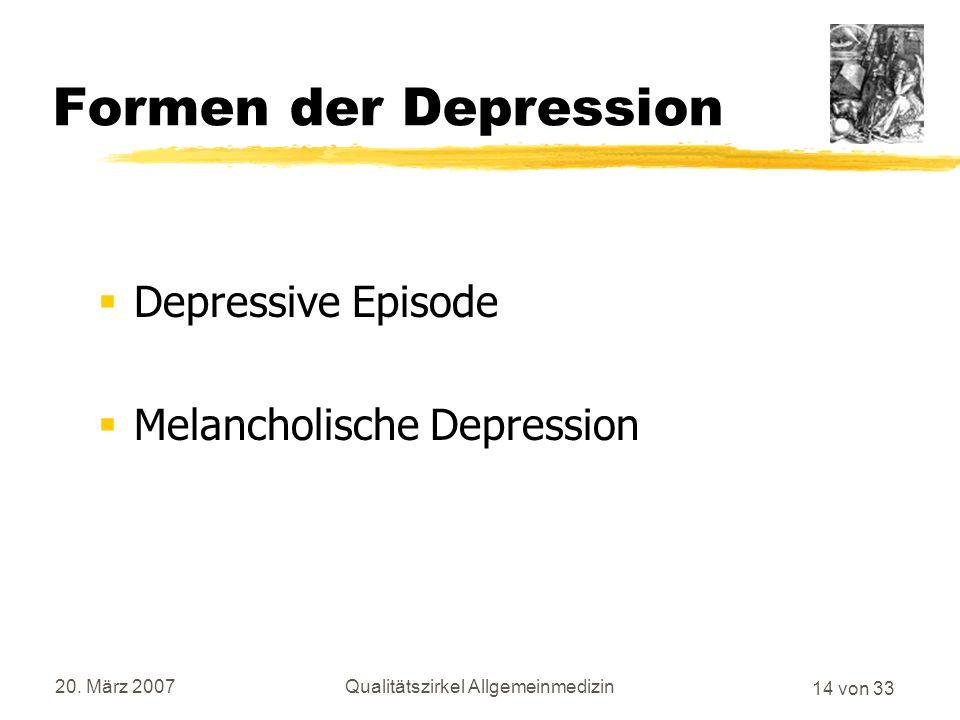 13 von 33 20. März 2007Qualitätszirkel Allgemeinmedizin Gesichter der Depression