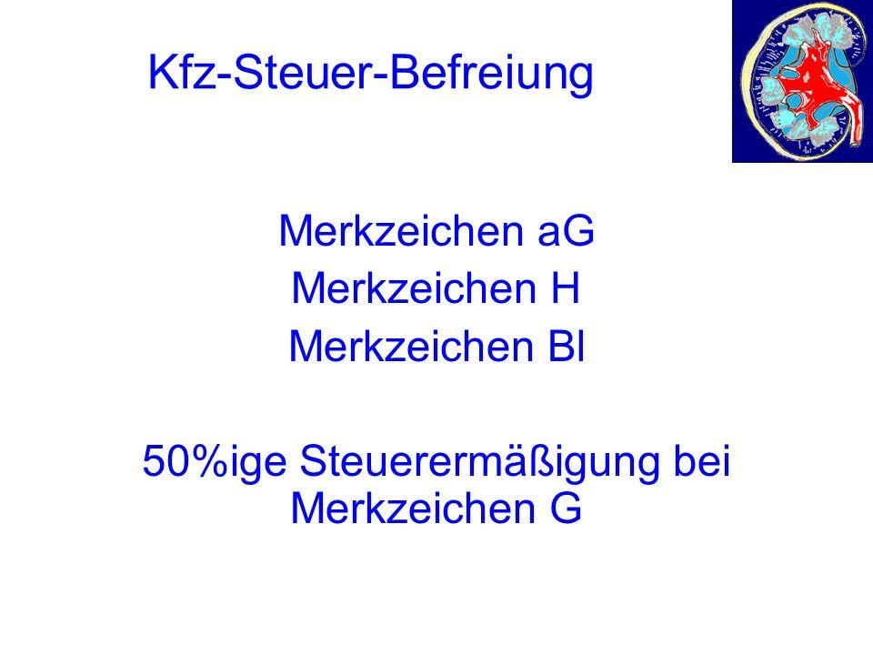 Kfz-Steuer-Befreiung Merkzeichen aG Merkzeichen H Merkzeichen Bl 50%ige Steuerermäßigung bei Merkzeichen G