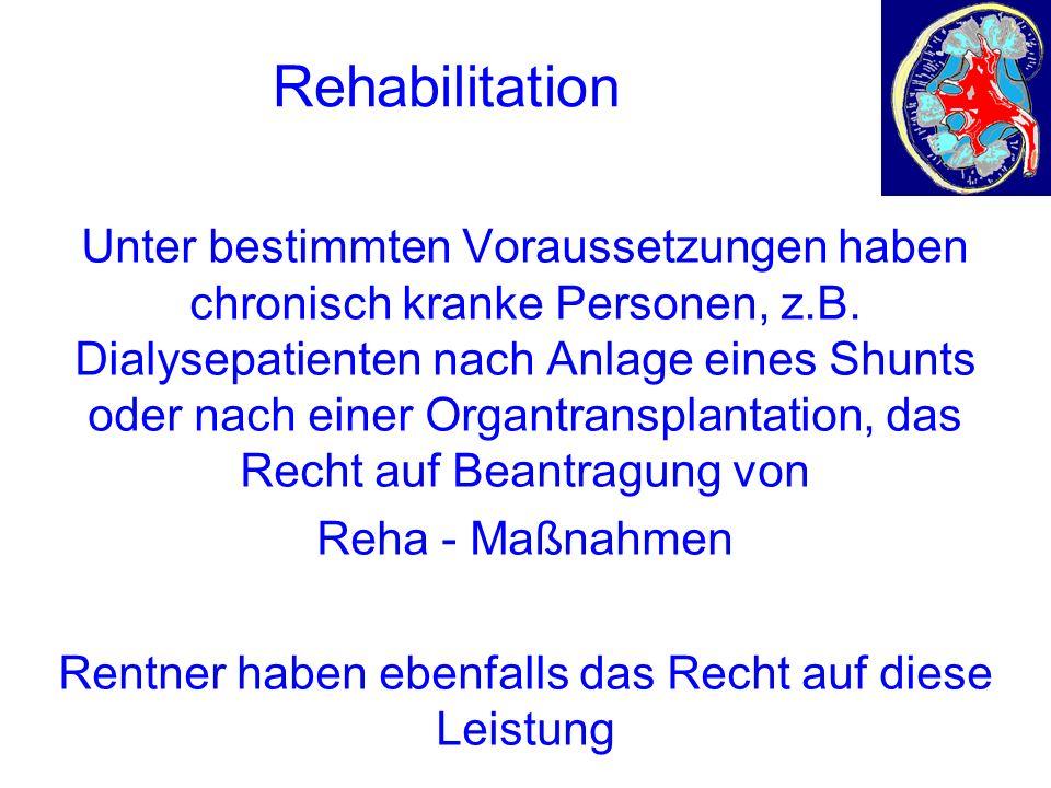 Rehabilitation Unter bestimmten Voraussetzungen haben chronisch kranke Personen, z.B.