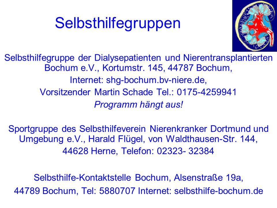 Selbsthilfegruppen Selbsthilfegruppe der Dialysepatienten und Nierentransplantierten Bochum e.V., Kortumstr. 145, 44787 Bochum, Internet: shg-bochum.b