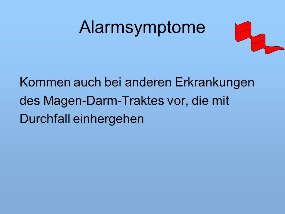 Alarmsymptome Kommen auch bei anderen Erkrankungen des Magen-Darm-Traktes vor, die mit Durchfall einhergehen