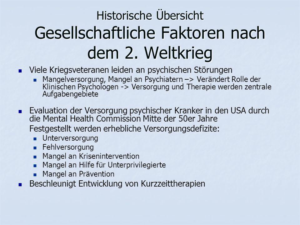Historische Übersicht Gesellschaftliche Faktoren nach dem 2. Weltkrieg Viele Kriegsveteranen leiden an psychischen Störungen Mangelversorgung, Mangel