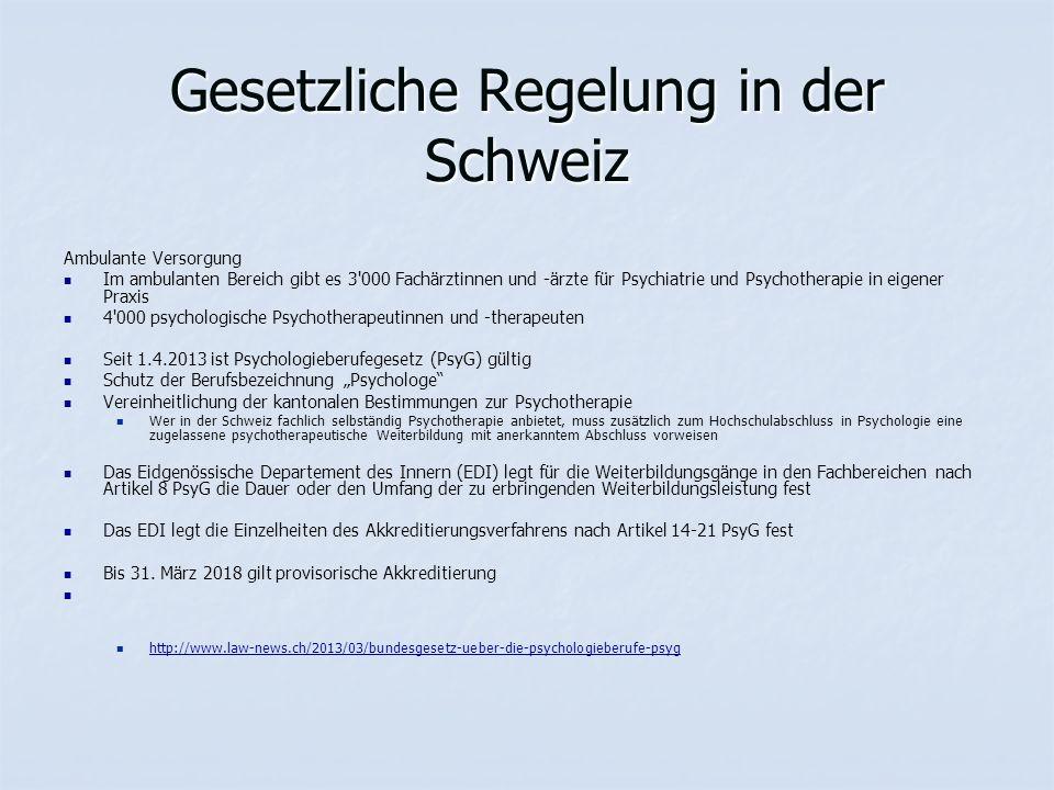 """Gesetzliche Regelung in der Schweiz Ambulante Versorgung Im ambulanten Bereich gibt es 3 000 Fachärztinnen und -ärzte für Psychiatrie und Psychotherapie in eigener Praxis 4 000 psychologische Psychotherapeutinnen und -therapeuten Seit 1.4.2013 ist Psychologieberufegesetz (PsyG) gültig Schutz der Berufsbezeichnung """"Psychologe Vereinheitlichung der kantonalen Bestimmungen zur Psychotherapie Wer in der Schweiz fachlich selbständig Psychotherapie anbietet, muss zusätzlich zum Hochschulabschluss in Psychologie eine zugelassene psychotherapeutische Weiterbildung mit anerkanntem Abschluss vorweisen Das Eidgenössische Departement des Innern (EDI) legt für die Weiterbildungsgänge in den Fachbereichen nach Artikel 8 PsyG die Dauer oder den Umfang der zu erbringenden Weiterbildungsleistung fest Das EDI legt die Einzelheiten des Akkreditierungsverfahrens nach Artikel 14-21 PsyG fest Bis 31."""
