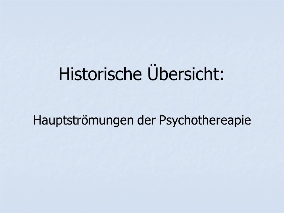 Historische Übersicht: Hauptströmungen der Psychothereapie