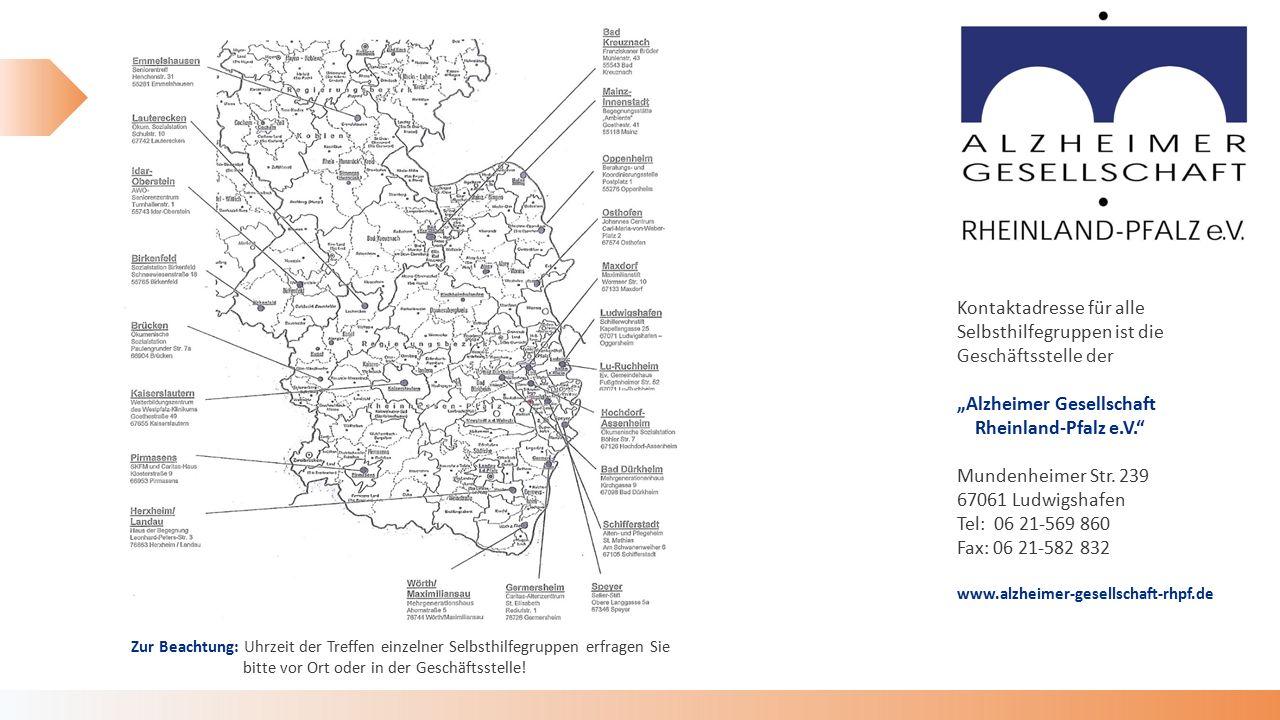 """Kontaktadresse für alle Selbsthilfegruppen ist die Geschäftsstelle der """"Alzheimer Gesellschaft Rheinland-Pfalz e.V. Mundenheimer Str."""