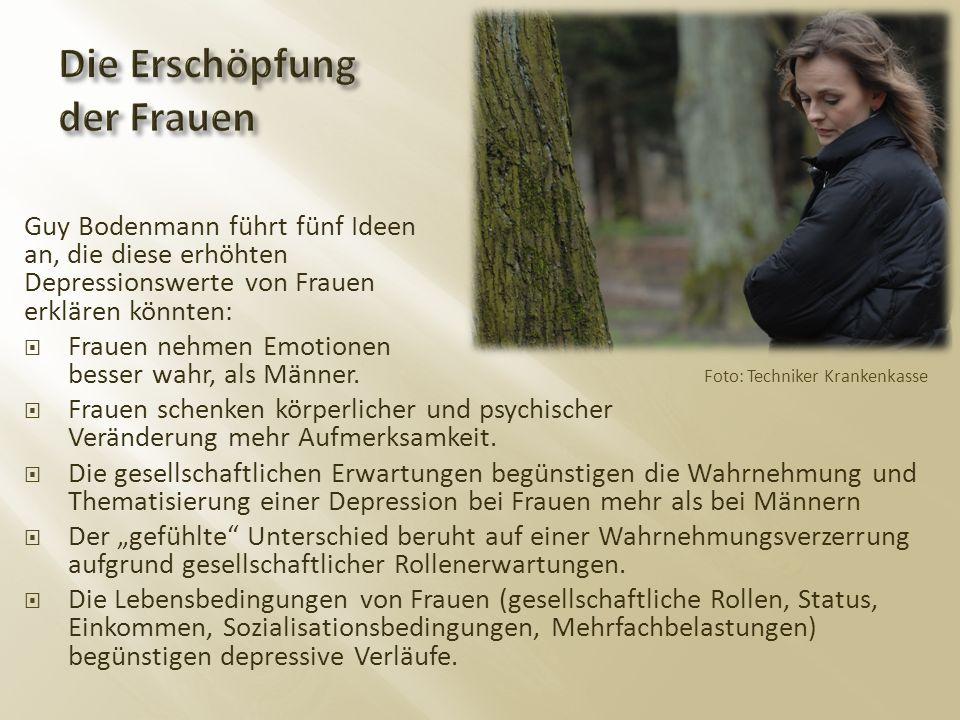 Guy Bodenmann führt fünf Ideen an, die diese erhöhten Depressionswerte von Frauen erklären könnten:  Frauen nehmen Emotionen besser wahr, als Männer.