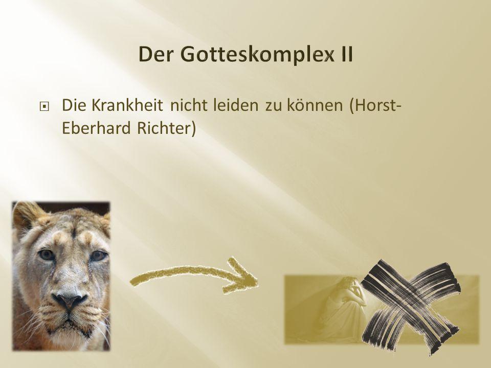  Die Krankheit nicht leiden zu können (Horst- Eberhard Richter)