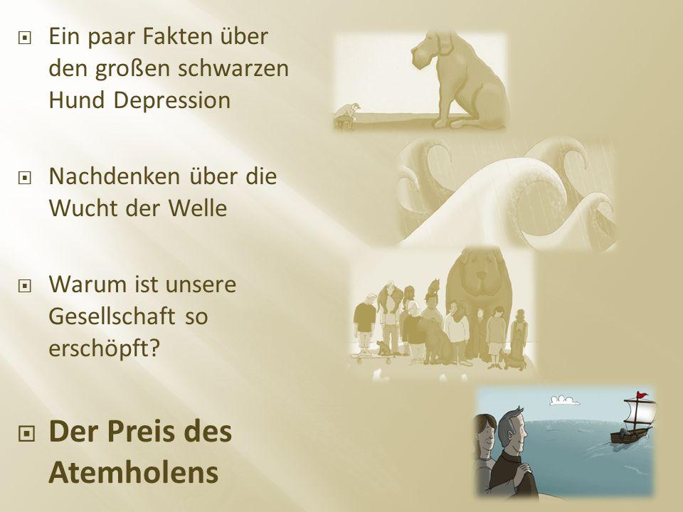  Ein paar Fakten über den großen schwarzen Hund Depression  Nachdenken über die Wucht der Welle  Warum ist unsere Gesellschaft so erschöpft.