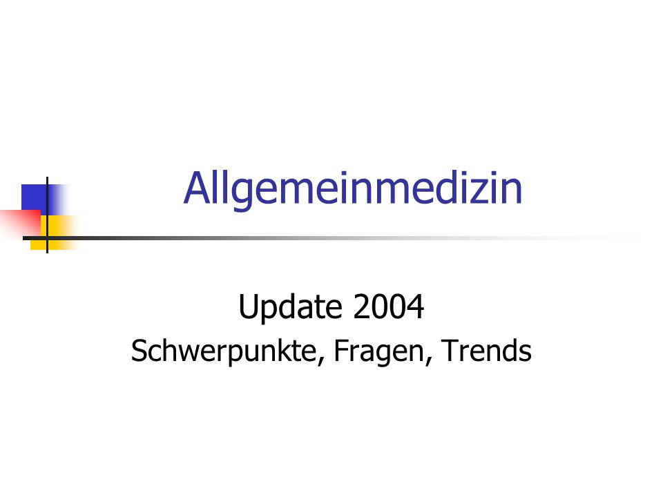 Allgemeinmedizin Update 2004 Schwerpunkte, Fragen, Trends