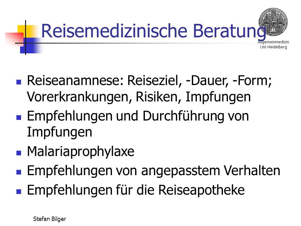 Allgemeinmedizin Uni Heidelberg Stefan Bilger Reisemedizinische Beratung Reiseanamnese: Reiseziel, -Dauer, -Form; Vorerkrankungen, Risiken, Impfungen Empfehlungen und Durchführung von Impfungen Malariaprophylaxe Empfehlungen von angepasstem Verhalten Empfehlungen für die Reiseapotheke