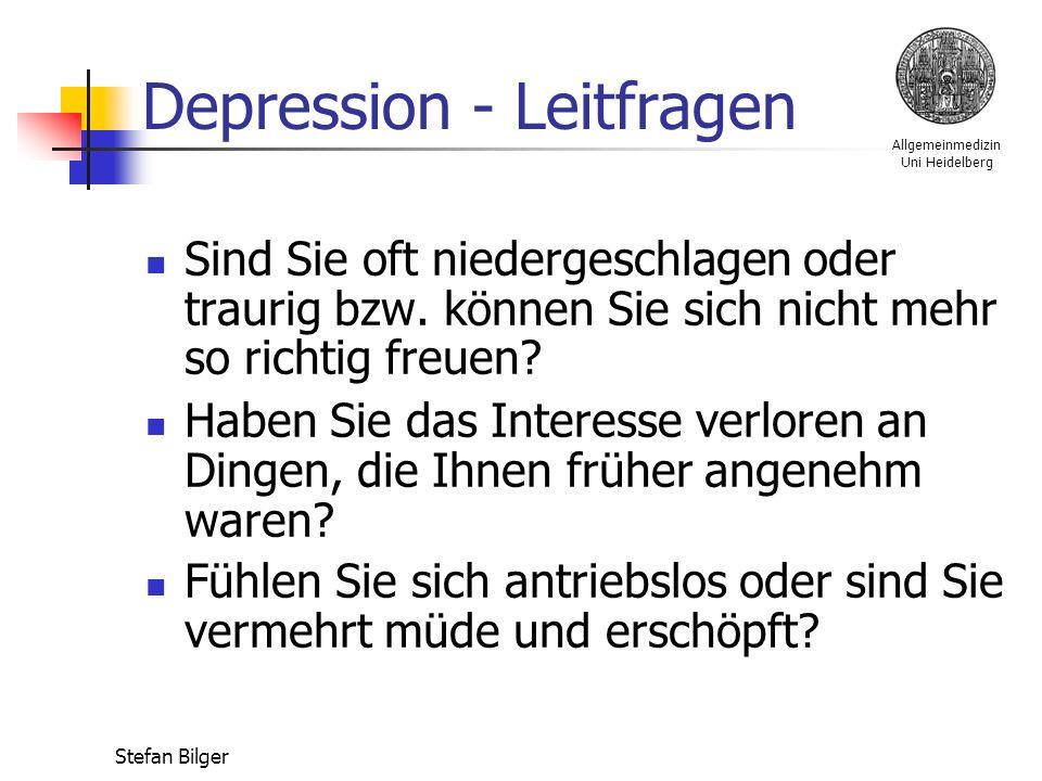 Allgemeinmedizin Uni Heidelberg Stefan Bilger Depression - Leitfragen Sind Sie oft niedergeschlagen oder traurig bzw.