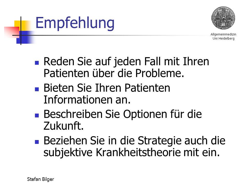 Allgemeinmedizin Uni Heidelberg Stefan Bilger Empfehlung Reden Sie auf jeden Fall mit Ihren Patienten über die Probleme.