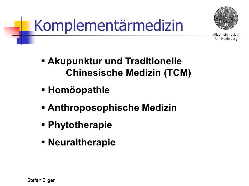 Allgemeinmedizin Uni Heidelberg Stefan Bilger Komplementärmedizin  Akupunktur und Traditionelle Chinesische Medizin (TCM)  Homöopathie  Anthroposophische Medizin  Phytotherapie  Neuraltherapie