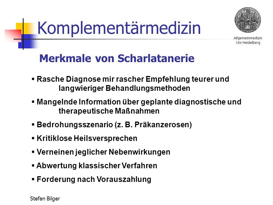 Allgemeinmedizin Uni Heidelberg Stefan Bilger Komplementärmedizin  Rasche Diagnose mir rascher Empfehlung teurer und langwieriger Behandlungsmethoden  Mangelnde Information über geplante diagnostische und therapeutische Maßnahmen  Bedrohungsszenario (z.