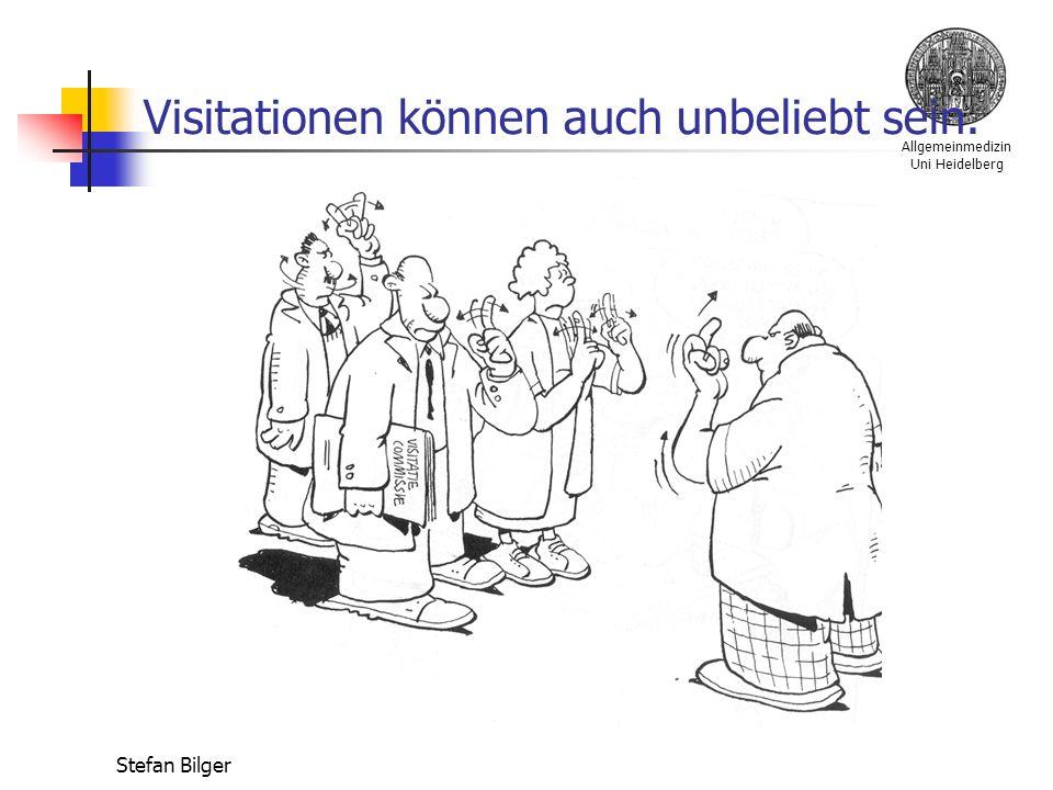 Allgemeinmedizin Uni Heidelberg Stefan Bilger Visitationen können auch unbeliebt sein.