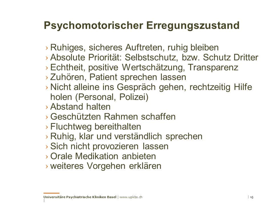 Psychomotorischer Erregungszustand › Ruhiges, sicheres Auftreten, ruhig bleiben › Absolute Priorität: Selbstschutz, bzw.