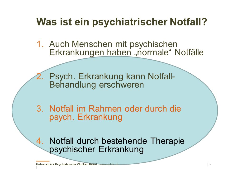 """Was ist ein psychiatrischer Notfall? 1.Auch Menschen mit psychischen Erkrankungen haben """"normale"""" Notfälle 2.Psych. Erkrankung kann Notfall- Behandlun"""