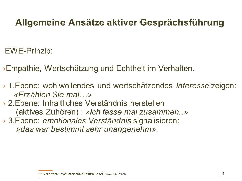 Allgemeine Ansätze aktiver Gesprächsführung EWE-Prinzip: › Empathie, Wertschätzung und Echtheit im Verhalten.