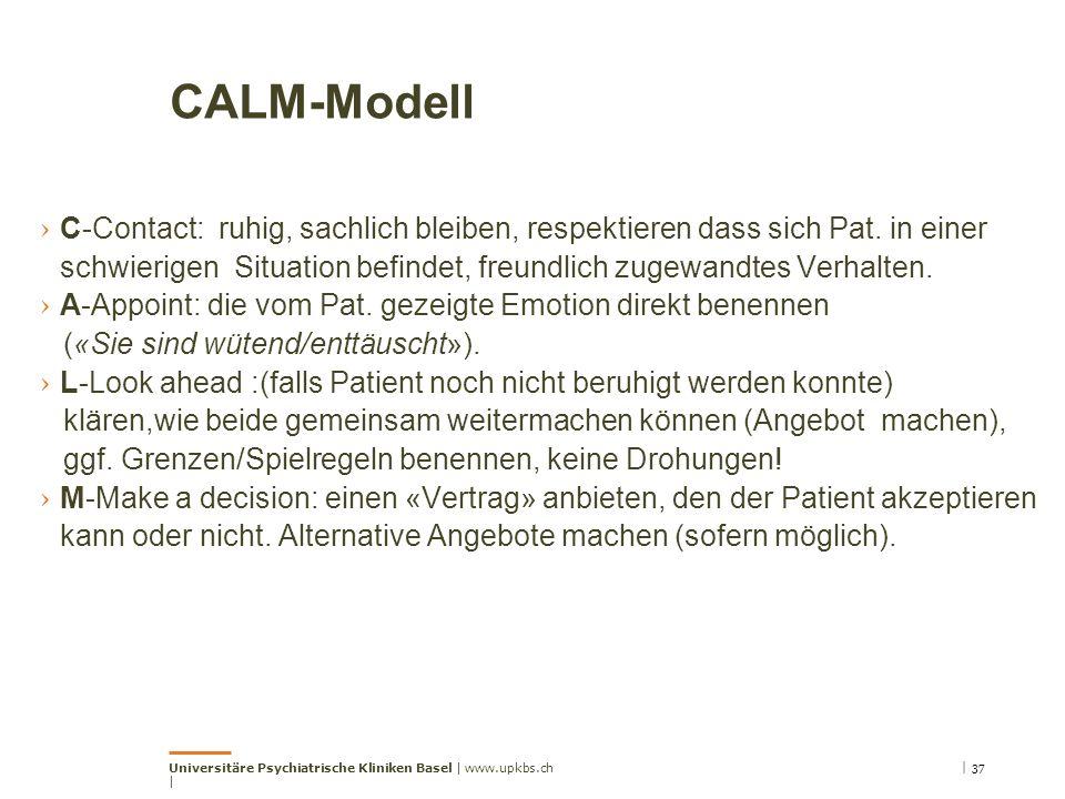 CALM-Modell › C-Contact: ruhig, sachlich bleiben, respektieren dass sich Pat. in einer schwierigen Situation befindet, freundlich zugewandtes Verhalte