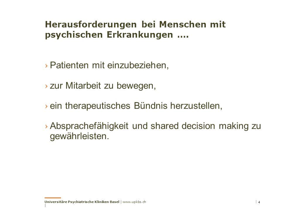 Herausforderungen bei Menschen mit psychischen Erkrankungen …. › Patienten mit einzubeziehen, › zur Mitarbeit zu bewegen, › ein therapeutisches Bündni