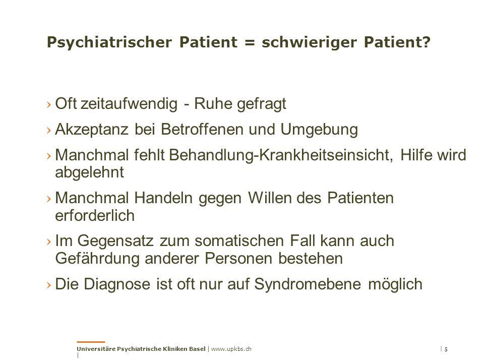 Psychiatrischer Patient = schwieriger Patient? › Oft zeitaufwendig - Ruhe gefragt › Akzeptanz bei Betroffenen und Umgebung › Manchmal fehlt Behandlung