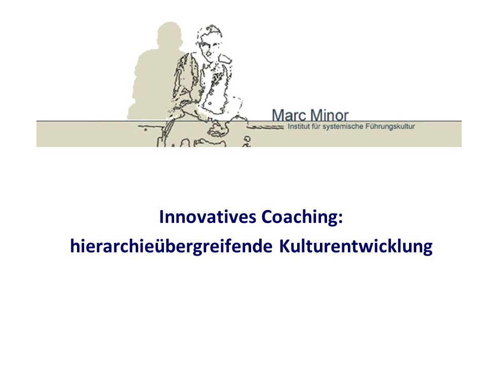 Innovatives Coaching: hierarchieübergreifende Kulturentwicklung
