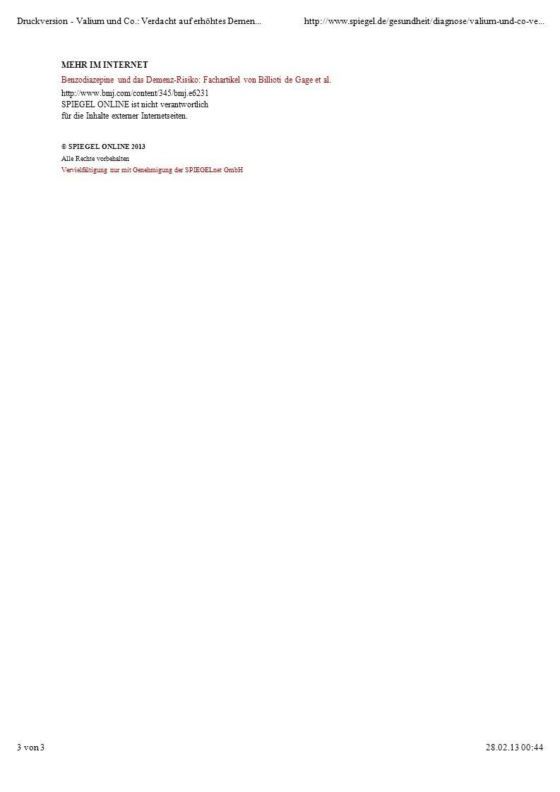 MEHR IM INTERNET Benzodiazepine und das Demenz-Risiko: Fachartikel von Billioti de Gage et al. http://www.bmj.com/content/345/bmj.e6231 SPIEGEL ONLINE