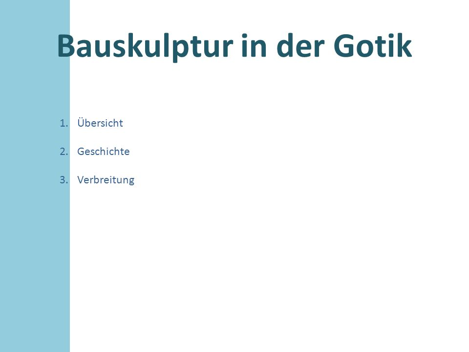 Bauskulptur in der Gotik Verbreitung Auch die Stifterfiguren im Dom von Naumburg (um 1250) sind bemerkenswert.