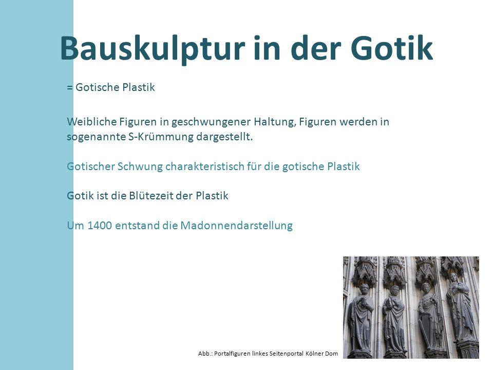 Bauskulptur in der Gotik Geschichtliche Entwicklung Abb.: Portal Kathedrale von Chartres Ihren Ausgang nahm die Entwicklung der gotischen Plastik von Darstellungen am Portal der Kathedrale von Chartres ( 1145-1155), die mit den tragenden Säulen korrespondierte.