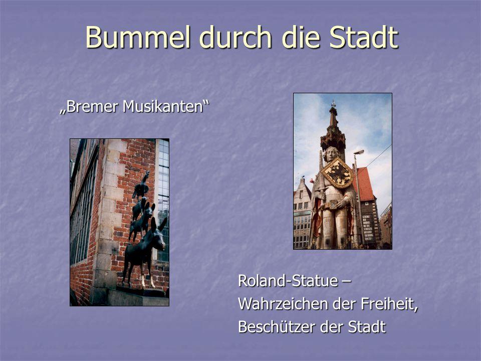 """Bummel durch die Stadt """"Bremer Musikanten Roland-Statue – Wahrzeichen der Freiheit, Beschützer der Stadt"""