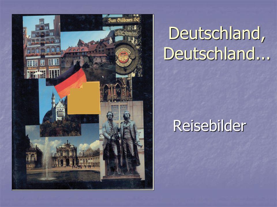 Deutschland, Deutschland... Reisebilder