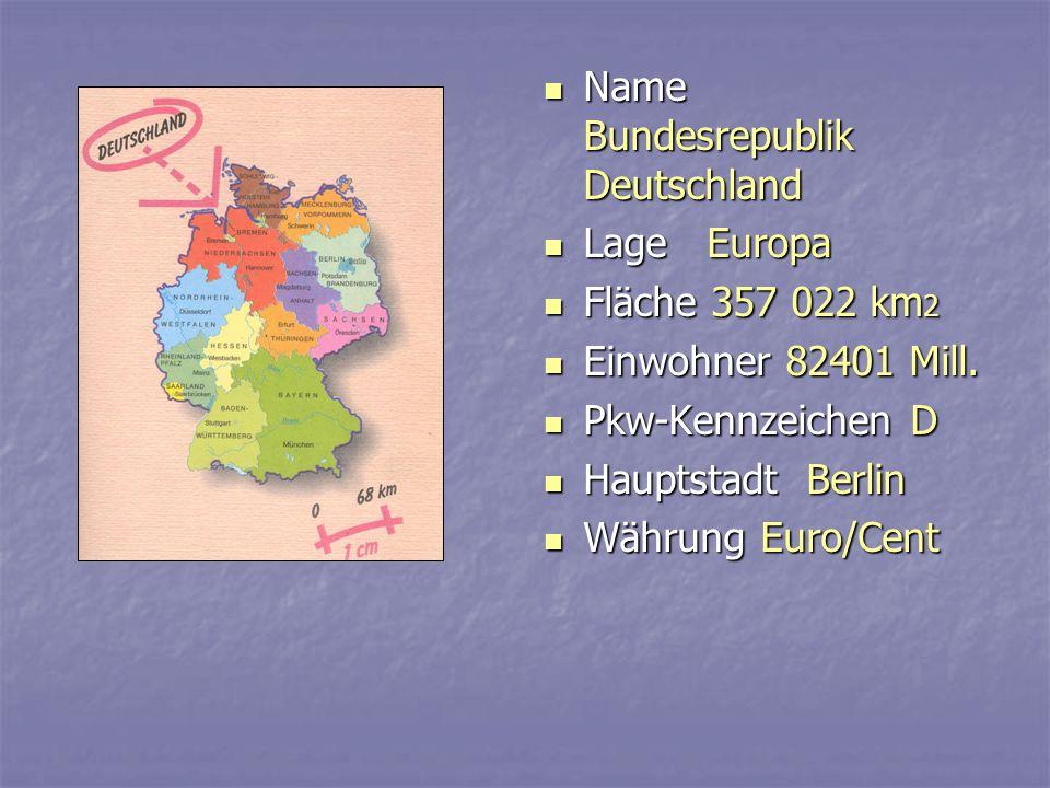 Name Bundesrepublik Deutschland Name Bundesrepublik Deutschland Lage Europa Lage Europa Fläche 357 022 km 2 Fläche 357 022 km 2 Einwohner 82401 Mill.