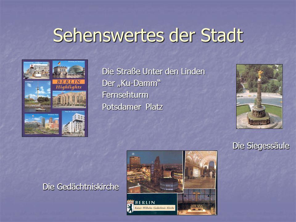 """Sehenswertes der Stadt Die Straße Unter den Linden Der """"Ku-Damm Fernsehturm Potsdamer Platz Die Siegessäule Die Gedächtniskirche"""