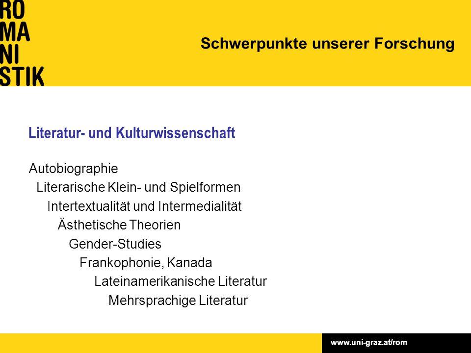 www.uni-graz.at/rom Literatur- und Kulturwissenschaft Autobiographie Literarische Klein- und Spielformen Intertextualität und Intermedialität Ästhetis